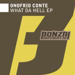 ONOFRIO CONTE – WHAT DA HELL (BONZAI BASIKS)