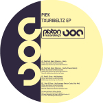 PIEK – TXURIBELTZ EP (PISTON RECORDINGS)