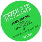 JAMES HOPKINS – WORDS WITH ENEMIES EP (SOUNDS R US RECORDINGS)
