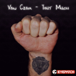 VAN CZAR – TOUT MUCH (EYEPATCH RECORDINGS)