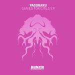 PADURARU – GAMES FOR GIRLS EP (BONZAI PROGRESSIVE)
