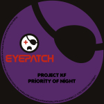PROJECT KF – PRIORITY OF NIGHT (EYEPATCH RECORDINGS)