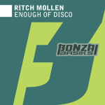 RITCH MOLLEN – ENOUGH OF DISCO (BONZAI BASIKS)
