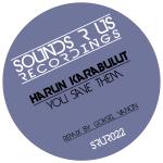 HARUN KARABULUT – YOU SAVE THEM (SOUNDS R US RECORDINGS)