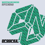 METRONOMES – SPIDERS (PROGREZ)