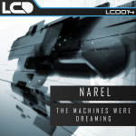 NAREL – THE MACHINES WERE DREAMING (L*C*D RECORDINGS)