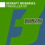 REDRAFT MEMORIES – TRAVELLER EP (BONZAI BASIKS)