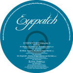 EYEPATCHED – VOLUME 3 (EYEPATCH RECORDINGS) – VINYL RELEASE
