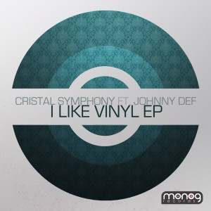 Crystal Symphony featuring MC Johnny Def - I Like Vinyl EP