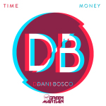 DANI BOSCO – TIME & MONEY EP (GREEN MARTIAN)