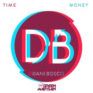 DaniBoscoTime&MoneyEPGreenMartian870x870