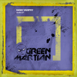 DANNY MURPHY – ABRA EP (GREEN MARTIAN)