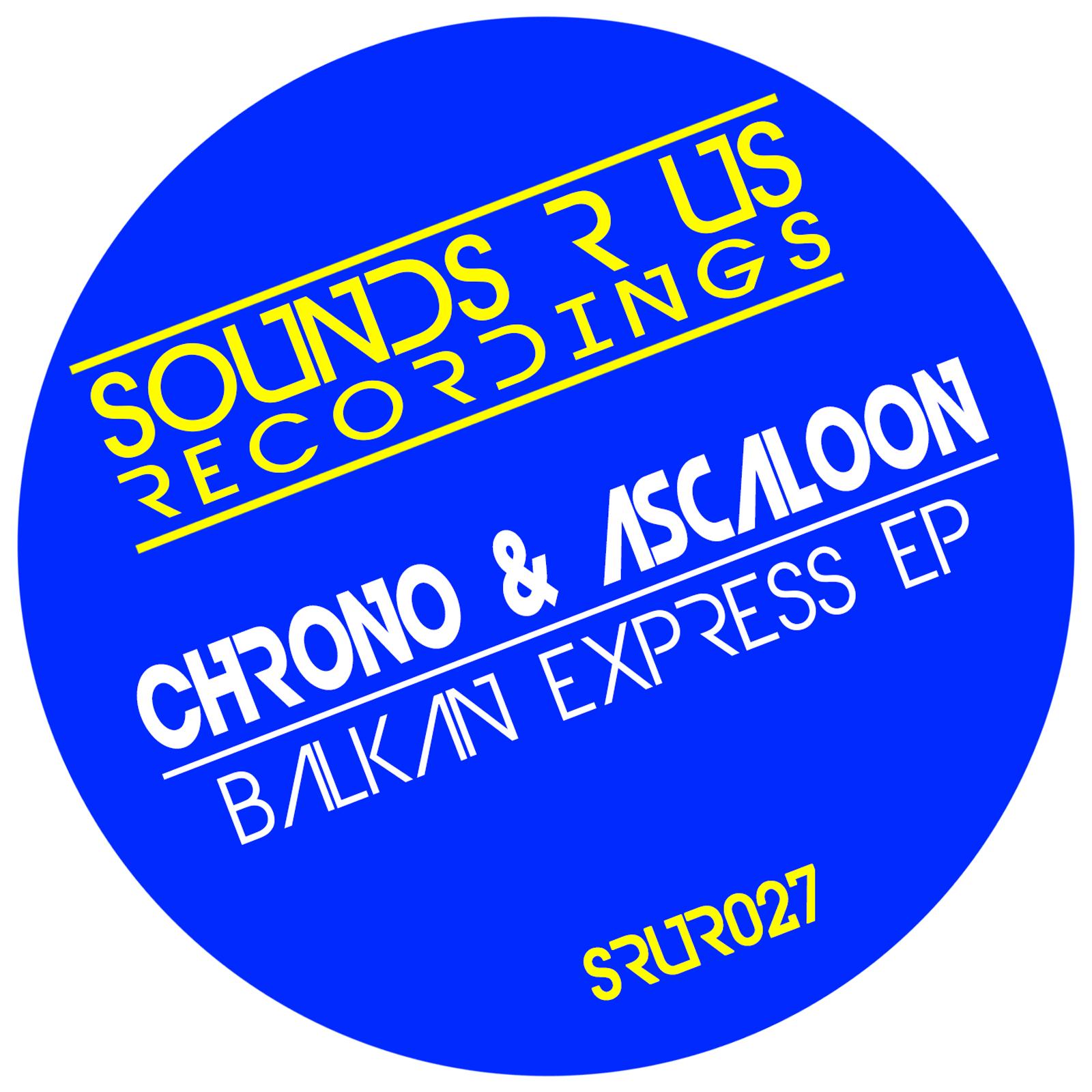 SRUR027---Chrono-&-Ascaloon---Balkan-Express-EP