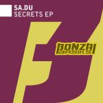 SA.DU – SECRETS EP (BONZAI BASIKS)