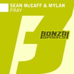 SEAN MCCAFF & MYLAN – PRAY (BONZAI BASIKS)