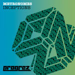 METRONOMES – INCEPTIONS (PROGREZ)