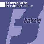 ALFREDO MENA – RETROSPECTIVE EP (BONZAI BASIKS)
