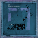 GMT – VICES & TRANSGRESSIONS EP (GREEN MARTIAN)