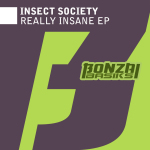 INSECT SOCIETY – REALLY INSANE EP (BONZAI BASIKS)