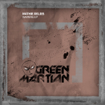 MATHIE DELOIS – WARNING EP (GREEN MARTIAN)