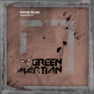 MathieDeLoisWarningEPGreenMartian870x870
