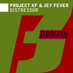 PROJECT KF & JEY FEVER – DISTRESSOR (BONZAI BASIKS)