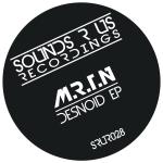 M.R.T.N – DESNOID EP (SOUNDS R US RECORDINGS)