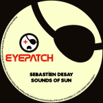 SEBASTIEN DESSAY – SOUNDS OF SUN (EYEPATCH RECORDINGS)