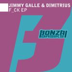 JIMMY GALLE & DIMITRIUS – F_CK EP (BONZAI BASIKS)