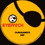 OUSHANMETE – DEP (EYEPATCH RECORDINGS)