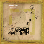 PHILTHY CHIT – YOU AND ME (GREEN MARTIAN)