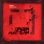RISHI K. – ALWAYS HOME (GREEN MARTIAN)