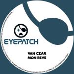 VAN CZAR – MON REVE (EYEPATCH RECORDINGS)