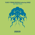 YURIY FROM RUSSIA FEATURING ANGE – DO YOU FEEL (BONZAI PROGRESSIVE)