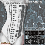 FRANKY JONES – BELGIUM GOES DETROIT (BONZAI BASIKS)