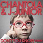 CHANTOLA & JAY-JUNIOR – DON'T YOU KNOW (BONZAI PROGRESSIVE)