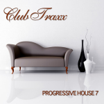CLUB TRAXX – PROGRESSIVE HOUSE 7 (BONZAI PROGRESSIVE)