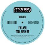 E-KLASH – TOOL ME IN EP (MONOG RECORDS)