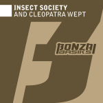 INSECT SOCIETY – AND CLEOPATRA WEPT (BONZAI BASIKS)