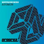 METRONOMES – ATOMON (PROGREZ)