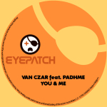 VAN CZAR FEATURING PADHME – YOU & ME (EYEPATCH RECORDINGS)