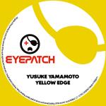 YUSUKE YAMAMOTO – YELLOW EDGE (EYEPATCH RECORDINGS)