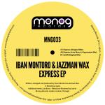 IBAN MONTORO & JAZZMAN WAX – EXPRESS EP (MONOG RECORDS)