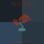 PETRI PETRO – REVIVAL EP (BONZAI BASIKS)