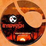SEBASTIEN DESAY – SO AWA EP (EYEPATCH RECORDINGS)