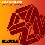 EGO PROGRESSUS – DARK STORY EP (PROGREZ)