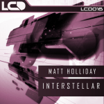MATT HOLLIDAY – INTERSTELLAR (L*C*D* RECORDINGS)