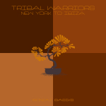 TRIBAL WARRIORS – NEW YORK TO IBIZA (BONZAI BASIKS)