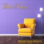 CLUB TRAXX – PROGRESSIVE HOUSE 8 (BONZAI PROGRESSIVE)