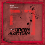 RISHI K. – INFLECTION POINT (GREEN MARTIAN)